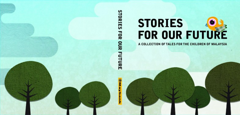 Maybank Stories For Our Future: A collection of Tales for the Children of Malaysia